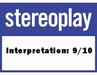 Stereoplay - Wertung Interpretation: 9/10