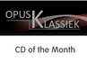 www.opusklassiek.nl - CD of the Month