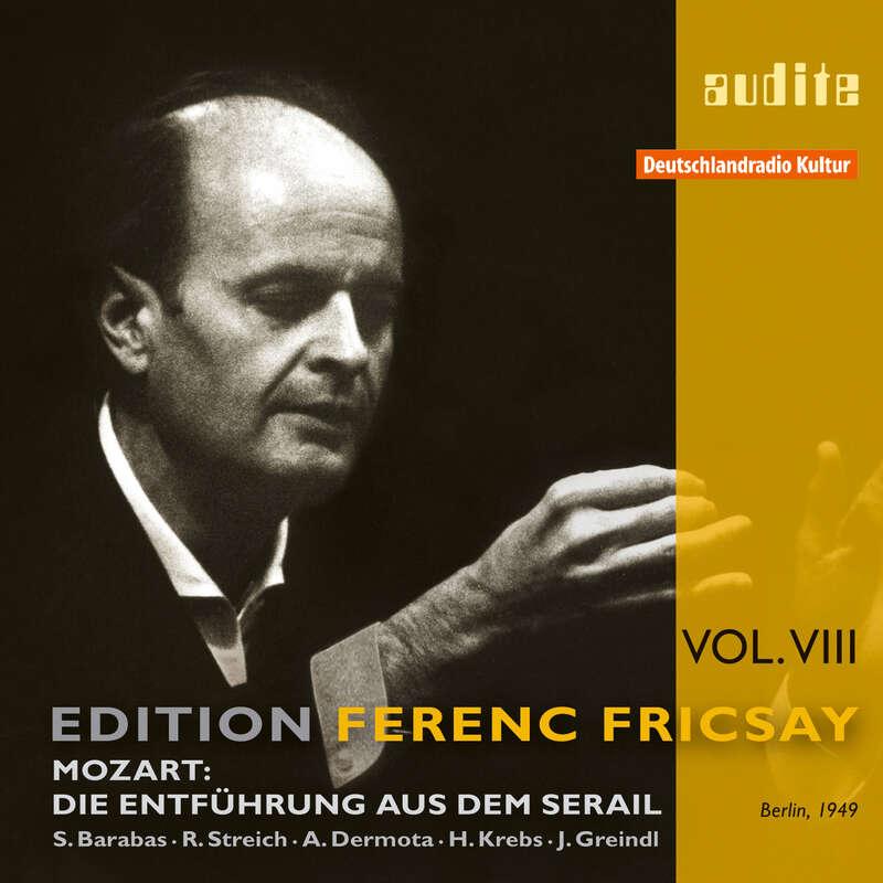 Cover: Edition Ferenc Fricsay (VIII) – W.A. Mozart: Die Entführung aus dem Serail