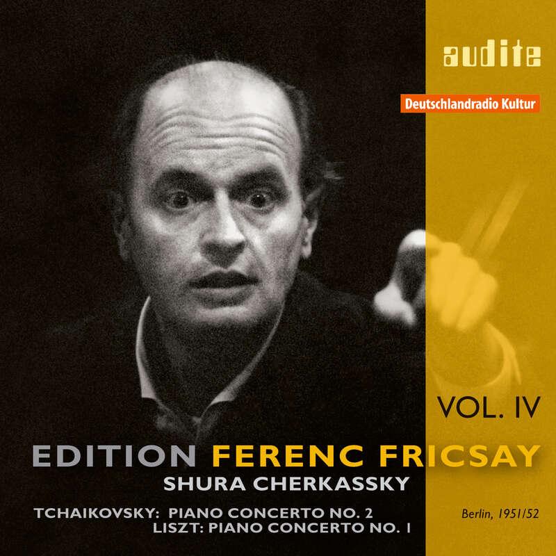 Cover: Edition Ferenc Fricsay (IV) – P. I. Tchaikovsky: Piano Concerto No. 2 & F. Liszt: Piano Concerto No. 1