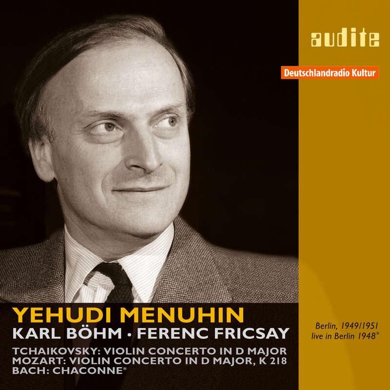 Cover: Yehudi Menuhin plays Tchaikovsky: Violin Concerto, Mozart: Violin Concerto K 218 & Bach: Chaconne from Partita No. 2