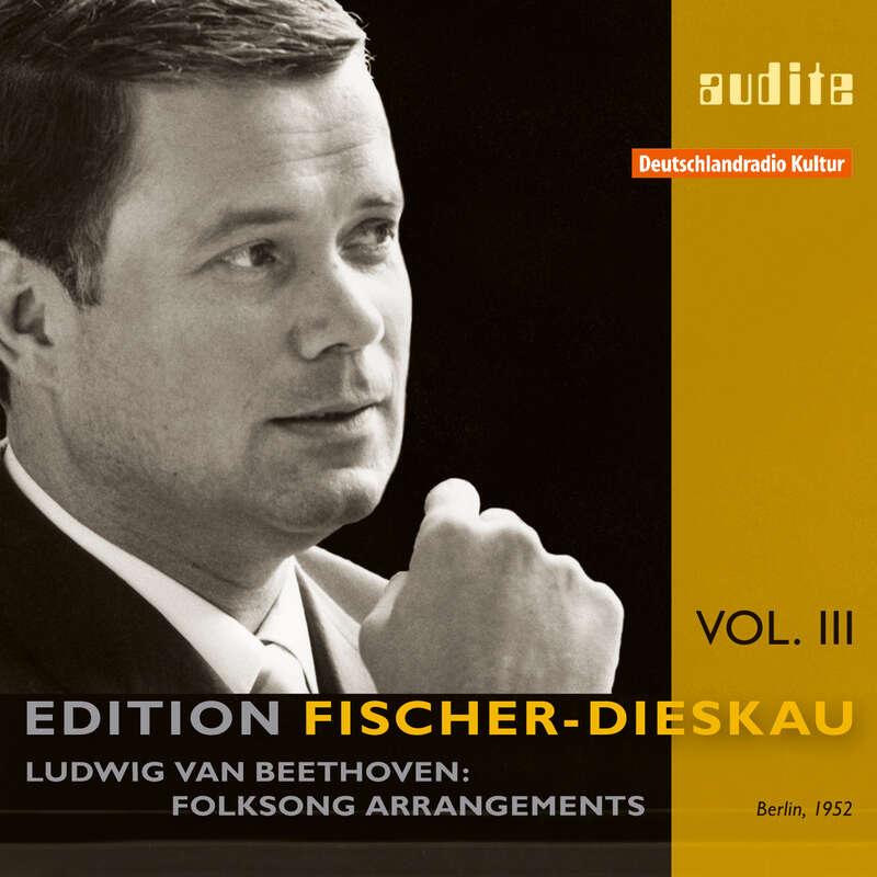 Cover: Edition Fischer-Dieskau (III) – L. v. Beethoven: Folksong Arrangements