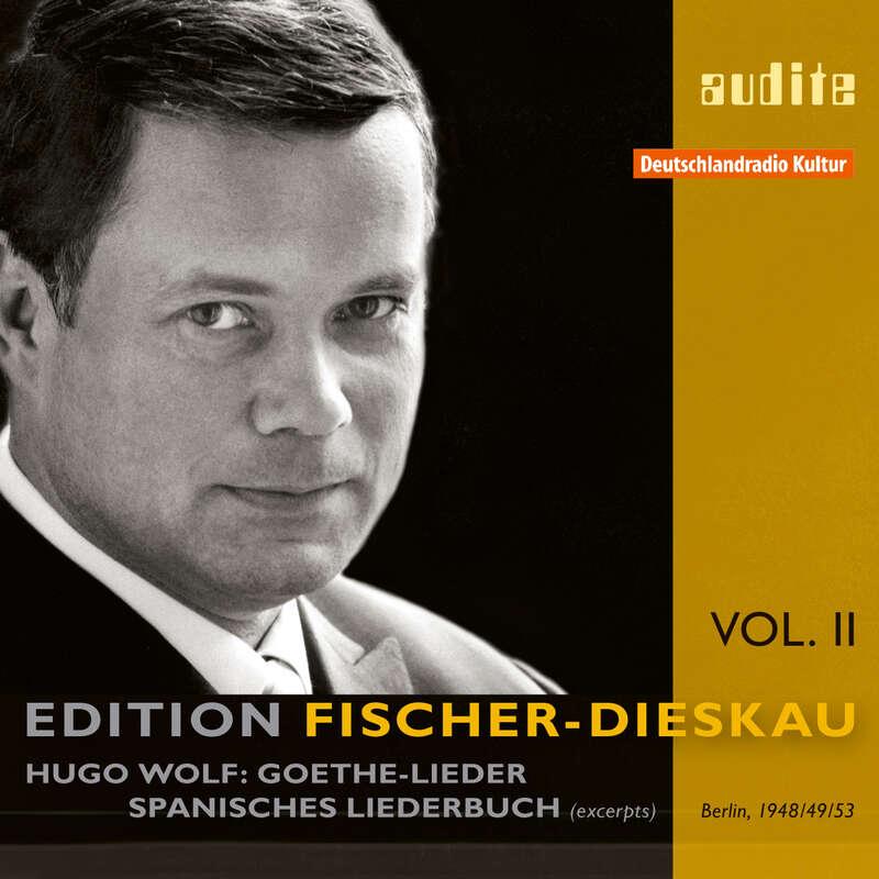 Cover: Edition Fischer-Dieskau (II) – H. Wolf: Goethe-Lieder | Spanisches Liederbuch