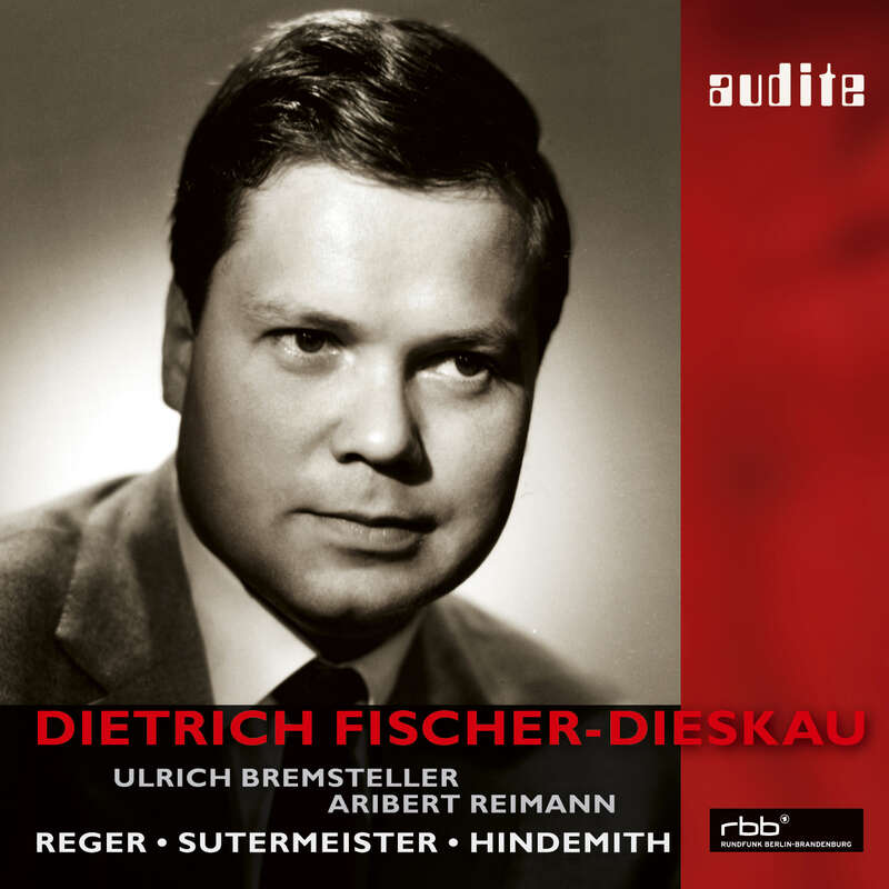 Cover: Dietrich Fischer-Dieskau sings Reger, Sutermeister and Hindemith | Aribert Reiman (piano), Ulrich Bremsteller (organ)