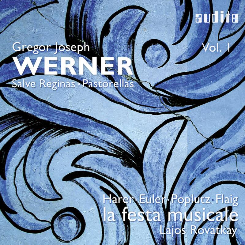 Cover: Gregor Joseph Werner: Vol. I: Salve Reginas   Pastorellas